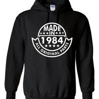 Made In 1984 With All ORIGINAL Parts 30th BIRTHDAY Printed Graphic Hooded Sweatshirt Great Birthday Graphic Hoodie Awesome Gift For Birthday