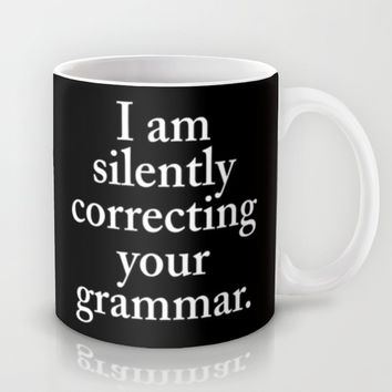 I am silently correcting your grammar (Black & White) Mug by CreativeAngel