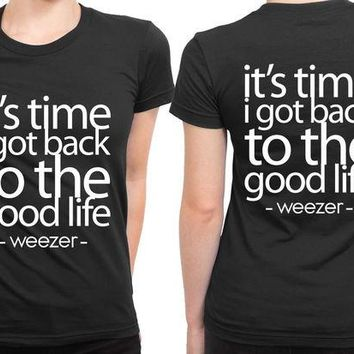 DCCKG72 Weezer Lyrics Good Life 2 Sided Womens T Shirt