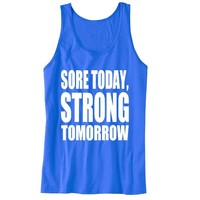 Sore Today Strong Tomorrow Unisex Tank Top - For Gym Time - Great Motivation