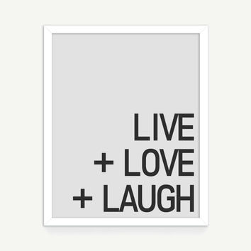 Live, Love, Laugh Printable Art - Downloadable Art Print - Inspirational Quote Typography Print - Grey Modern Wall Art - Instant Download