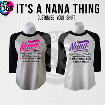 It's a Nana Thing Est.Customize your Shirt (Straight Fit Raglan Each Shirt 17.99 )