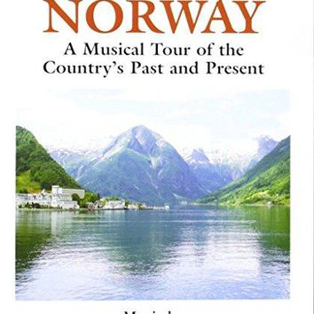 Adriano - Naxos Scenic Musical Journeys Norway A Musical Tour of the Country's Past and Present