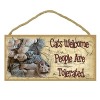 Cats Welcome, People are Tolerated Sign