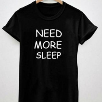 Women's Casual Letter Print T-shirt NEED MORE SLEEP