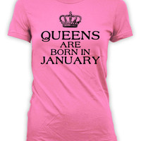 Funny Birthday T Shirt January Birthday Outfit Custom Gifts Ideas For Her Bday Present For Mom Queens Are Born In January Ladies Tee - BG294