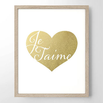 Je Taime Heart Faux Gold Foil Art Print- Minimalist - Home Office Bathroom Decor - I Love You - French - College Dorm Room - Wedding Gift