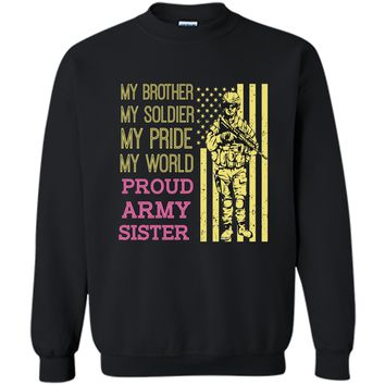 My Brother My Soldier Hero Proud Army Sister T Shirt Gift Printed Crewneck Pullover Sweatshirt 8 oz