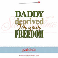 DADDY deprived For your FREEDOM Custom embroidered t-shirt or one piece w/snaps boys, girls, military, Air National Guard