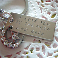 I Love You To The Moon And Back Stainless Steel Hand Stamped Keychain