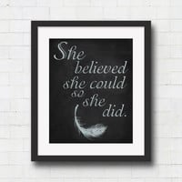 "She Believed She Could So She Did - 8x10"" or 11x14"" Inspirational Quote Wall Art Typography Print. Unique Gift Idea Home / Dorm Decor"