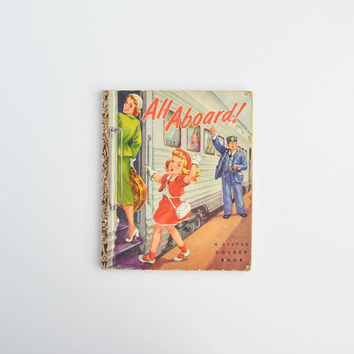 Vintage 1950's All Aboard Book - A Little Golden Book - Marion Conger - Corinne Malvern