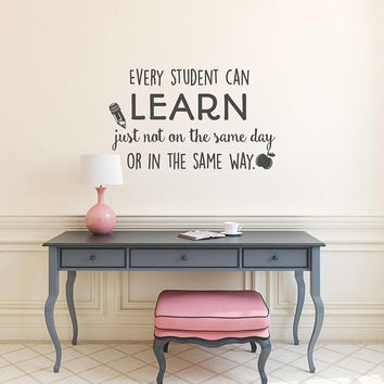 Every Student Can Learn Just Not On The Same Day Or In The Same Way Wall Decal Quote, Educational Quotes Wall Decal Classroom Decor K113