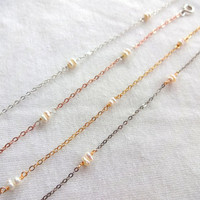 Rose Gold / 14k Gold Fill / 925 Sterling Silver / Oxidized 925 Sterling Silver and Freshwater Pearl Delicate Anklet or Bracelet - Wedding