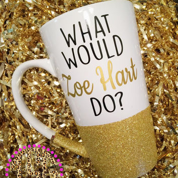 Glitter Dipped Mug / Glitter Mug / What Would Zoe Hart Do?  / Glitter Coffee Mug / Gold Glitter Mug / Gold Coffee Mug