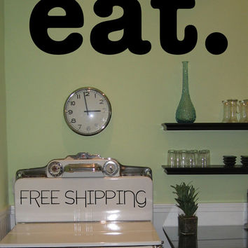 EAT. - wall vinyl decal sticker cute kitchen home decor vintage family cook art