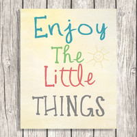 Enjoy The Little Things - Typography Wall Art, Home Decor - Printable Digital File Download