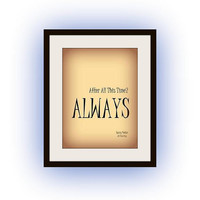 After all this time always, Harry Potter, Printable Wall Art, Quotes decor, Movie decal, Disney decals, print, boy room poster, nursery deco
