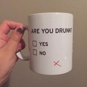 Are You Drunk Mug - 12oz mug, gift mug, funny