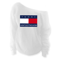 Tommy Aint Got No Job Off-The-Shoulder Oversized Slouchy Sweatshirt | Parody | Martin TV Show