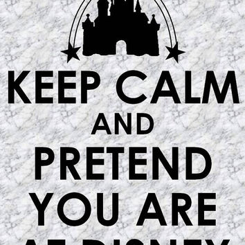 Keep Calm and Pretend You are at Disney World Vinyl Decal Sticker Bumper Disneyland Mickey Ears