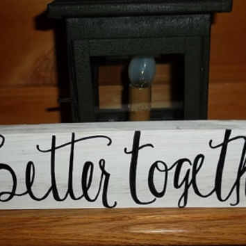 better together wedding sign rustic wedding sign country wedding decor rustic home decor