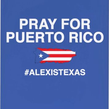 Pray for Puerto Rico #ALEXISTEXASS Accessories