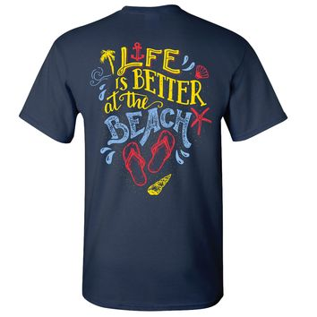 Life is Better at the Beach Southern Charm Collection on a Navy T Shirt