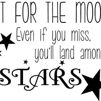 Shoot For The Moon! Even If You Miss, You'll Land Among The Stars wall saying vinyl lettering art decal quote sticker home decal
