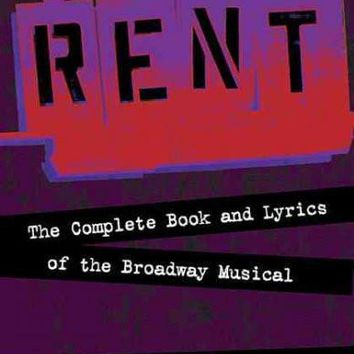 Rent: The Complete Book and Lyrics of the Broadway Musical