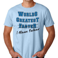 Worlds Greatest Farter, I Mean Father | Funny Fathers Day Tee | Gift T-shirt