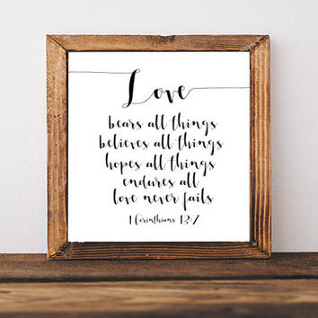 Love 1 Corinthians 13:7 Bible Verse art print Wedding Art Christian wall art Digital Download Typography Print Bible Verse INSTANT DOWNLOAD