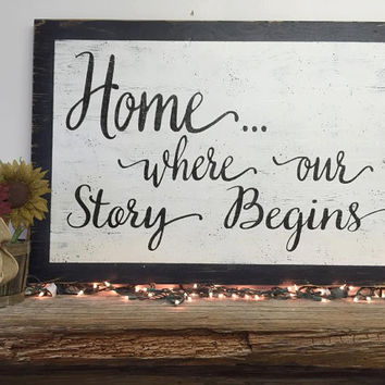 Home Where Our Story Begins Distressed Wood Sign Shabby Chic Wall Art Primitive Wood Wall Art Rustic Chic Wall Art Wedding Gift Housewarming