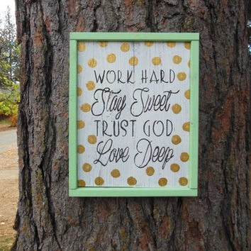 "Joyful Island Creations ""Work Hard, Stay Sweet, Trust God, Love Deep"" wood sign, mint and gold sign, gift under 30, polka dots sign"