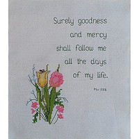 "Handworked Surely Goodness Mercy Psalms 23:6 9"" x 11"" Counted Cross Stitch c786"