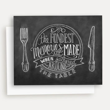 Fondest Memories are Made When Gathered Around the Table - A2 Note Card