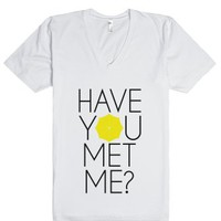 Have You Met Me?-Unisex White T-Shirt