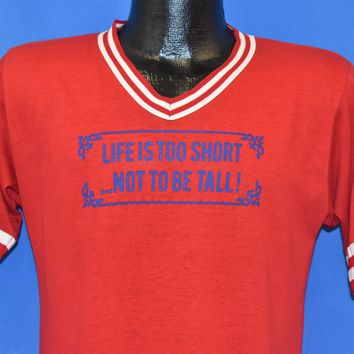 80s Life Is Too Short Not To Be Tall t-shirt Medium