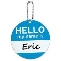 Eric Hello My Name Is Round ID Card Luggage Tag