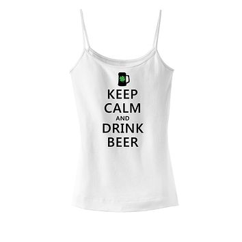 Keep Calm and Drink Beer Womens Spaghetti Strap Tank Top