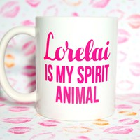 LORELAI IS MY SPIRIT ANIMAL GILMORE GIRLS COFFEE MUG