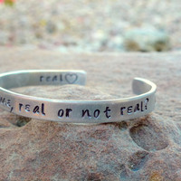 Cuff Bracelet, Real or Not Real, Hunger Games, Hand stamped bracelet