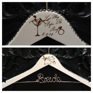 Bachelorette Hanger / Bridal Hanger / Bling Hanger / Bride Wedding Hanger / Bacheloreete Party Gift / Hen Party / Last Fling Before the Ring