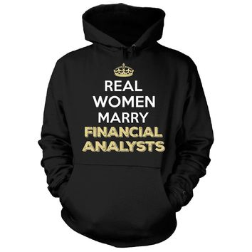 Real Women Marry Financial Analysts. Cool Gift - Hoodie