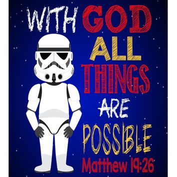 Stormtrooper Christian Star Wars Nursery Decor Print, With God All Things Are Possible Matthew 19:26