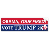vote for Trump for president - Obama, your fired! Car Bumper Sticker