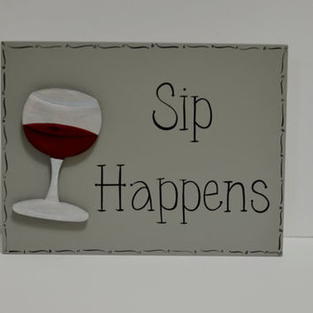 "Hand Painted Wooden Gray Funny Wine Sign, ""Sip Happens"""