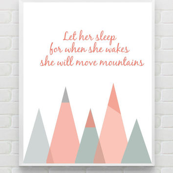 Let Her Sleep For When She Wakes - Printable Nursery Wall Art Print 8x10 Instant Download Art Coral and Grey Nursery Decor