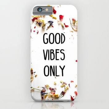 Good Vibes Only iPhone & iPod Case by Marta Duarte