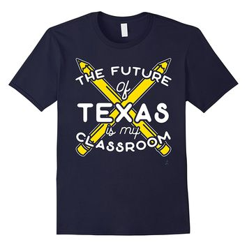 The Future of Texas is in My Classroom Teacher School